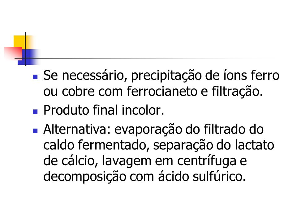 Se necessário, precipitação de íons ferro ou cobre com ferrocianeto e filtração.