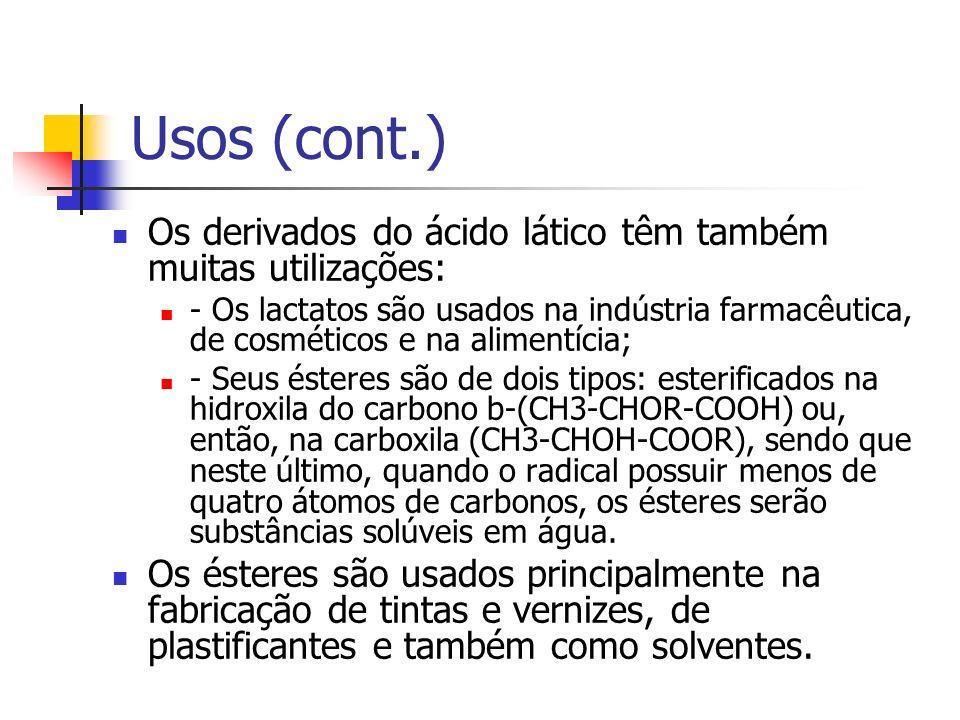 Usos (cont.) Os derivados do ácido lático têm também muitas utilizações: