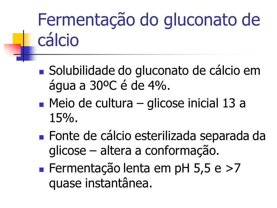Fermentação do gluconato de cálcio