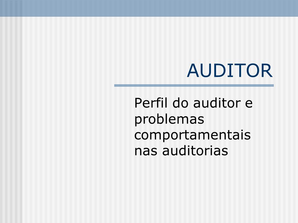 Perfil do auditor e problemas comportamentais nas auditorias