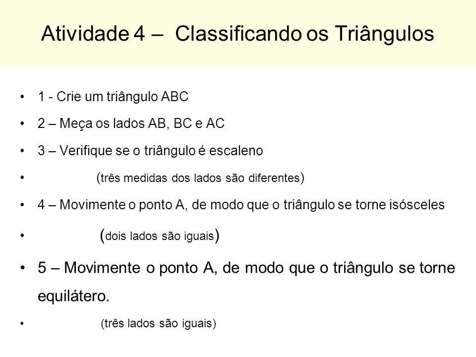 Atividade 4 – Classificando os Triângulos