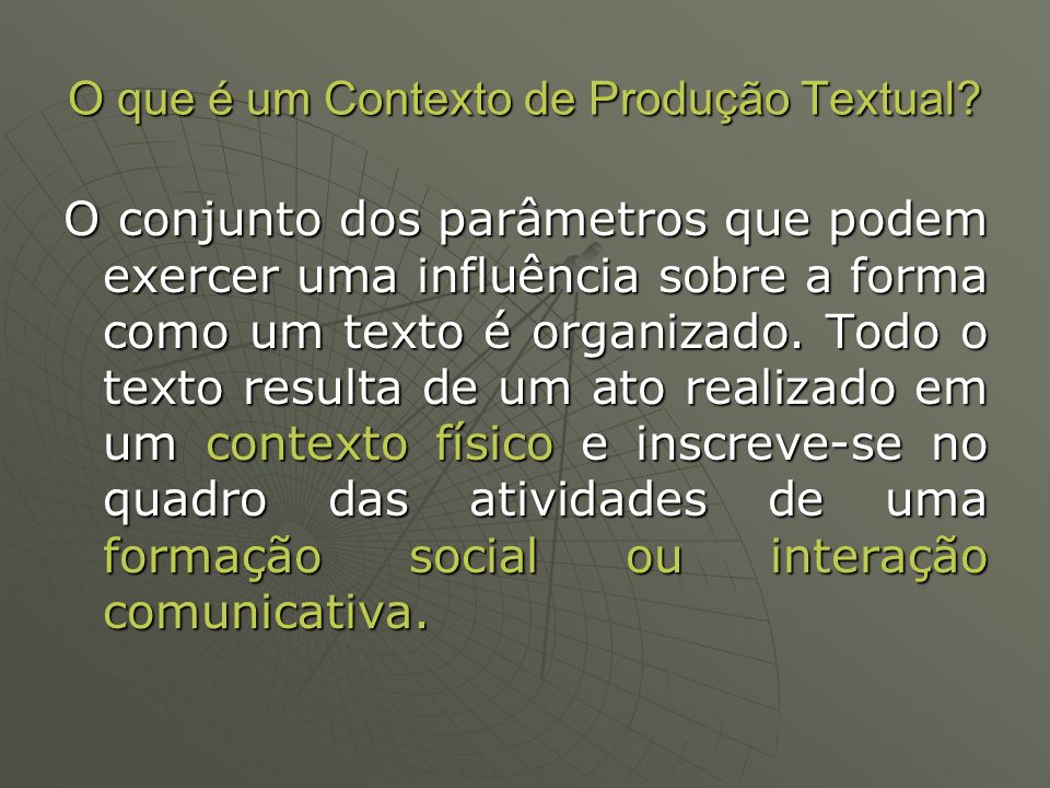 O que é um Contexto de Produção Textual