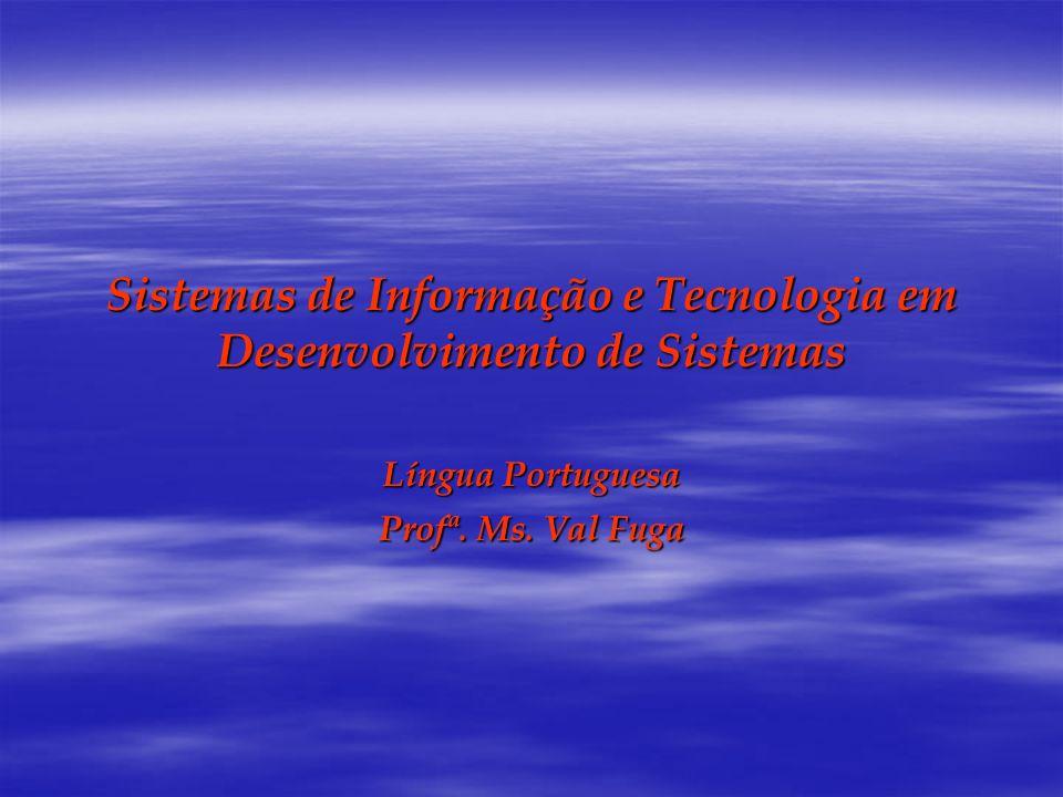 Sistemas de Informação e Tecnologia em Desenvolvimento de Sistemas