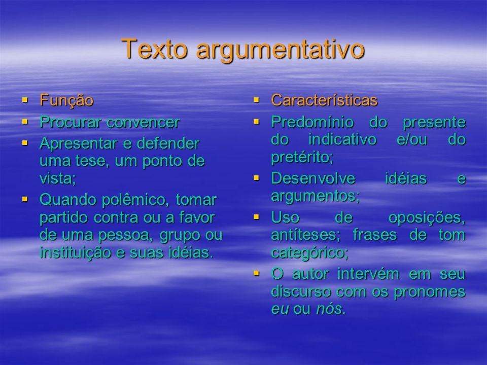 Texto argumentativo Função Procurar convencer