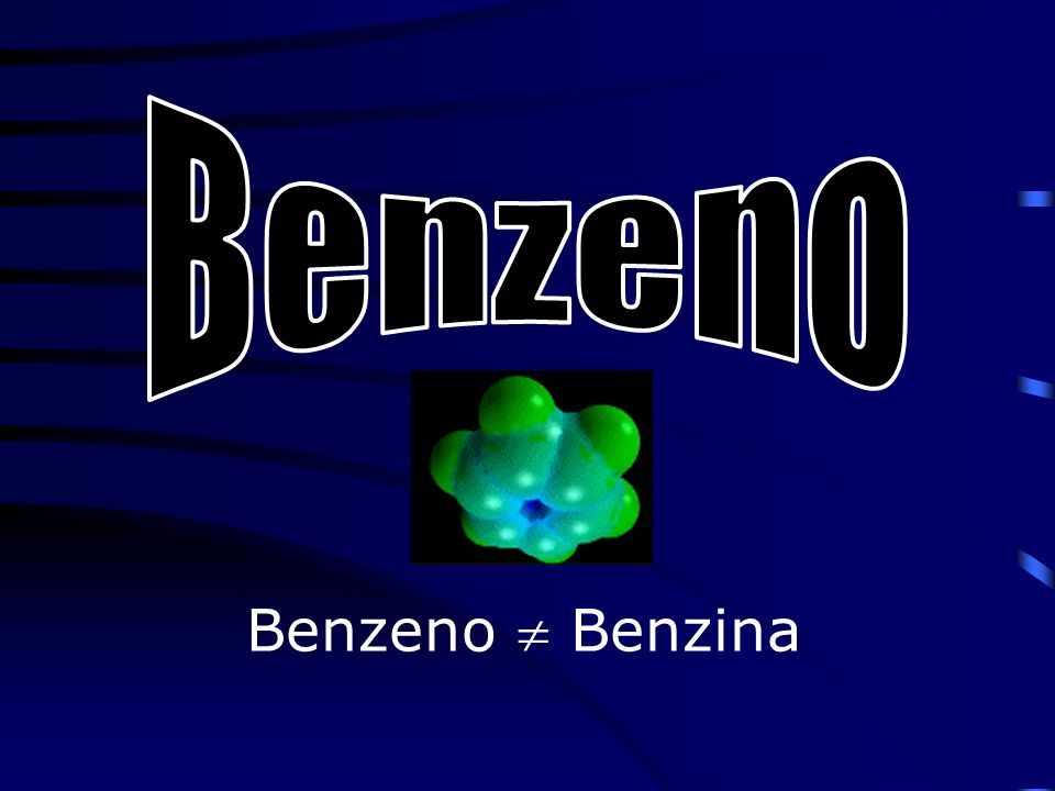Benzeno Benzeno  Benzina