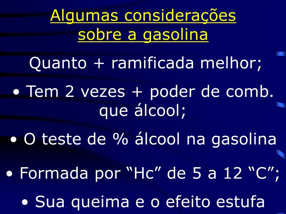 Algumas considerações sobre a gasolina Quanto + ramificada melhor;