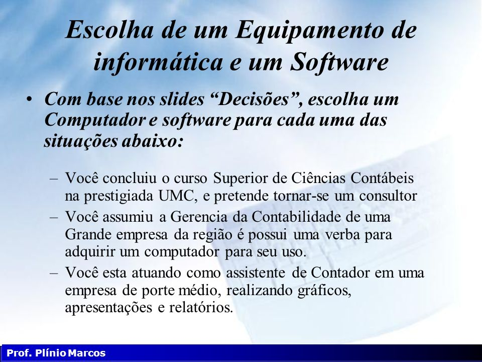 Escolha de um Equipamento de informática e um Software