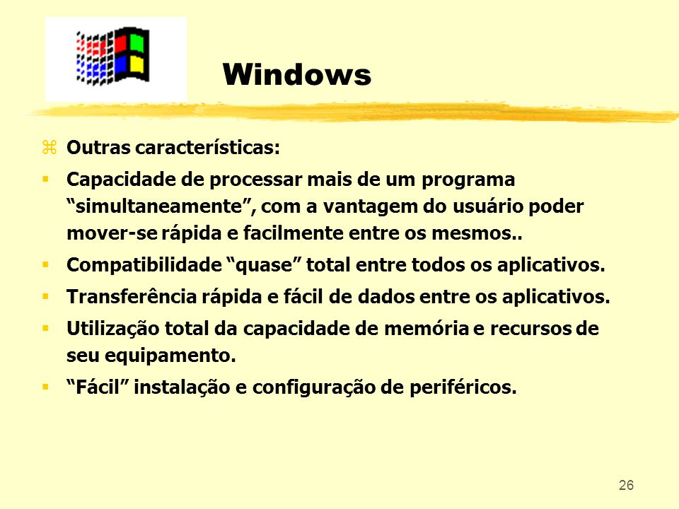 Windows Outras características: