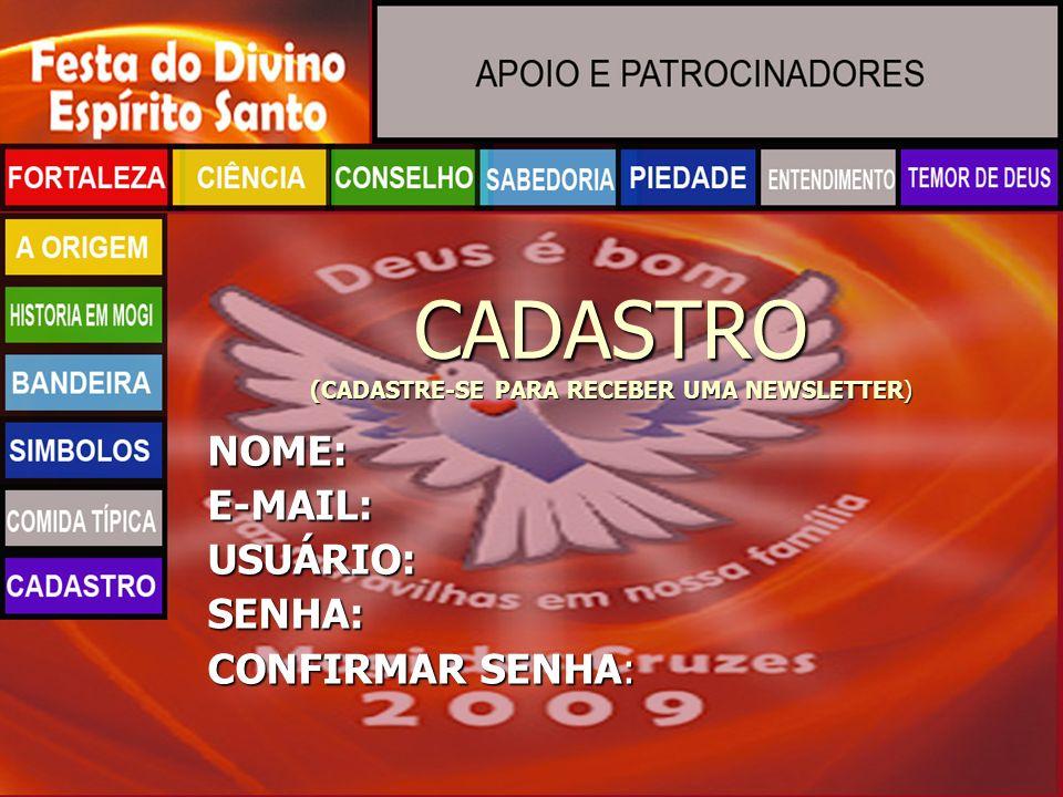CADASTRO (CADASTRE-SE PARA RECEBER UMA NEWSLETTER)