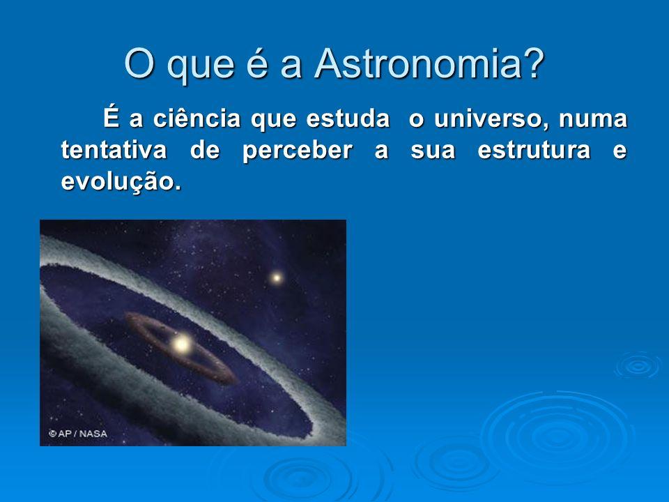 O que é a Astronomia.