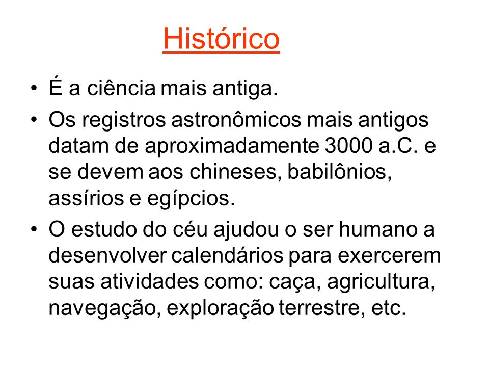 Histórico É a ciência mais antiga.
