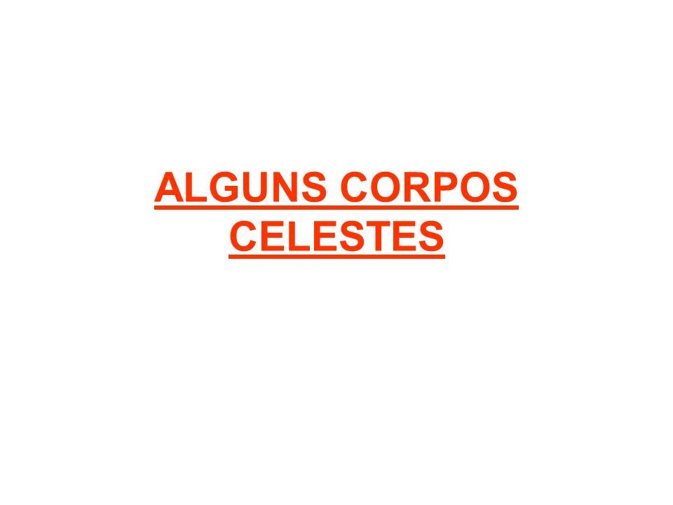 ALGUNS CORPOS CELESTES