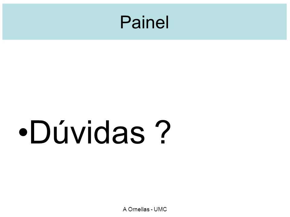 Painel Dúvidas A Ornellas - UMC