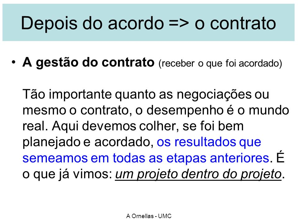 Depois do acordo => o contrato
