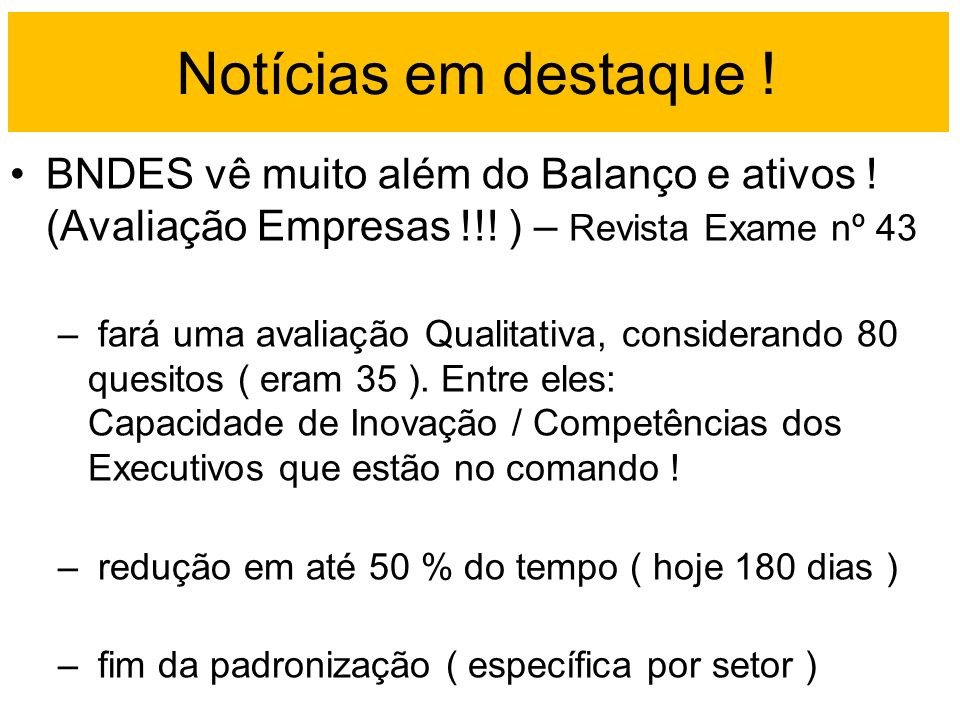 Notícias em destaque ! BNDES vê muito além do Balanço e ativos ! (Avaliação Empresas !!! ) – Revista Exame nº 43.