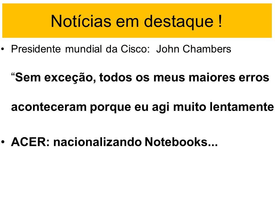 Notícias em destaque ! ACER: nacionalizando Notebooks...