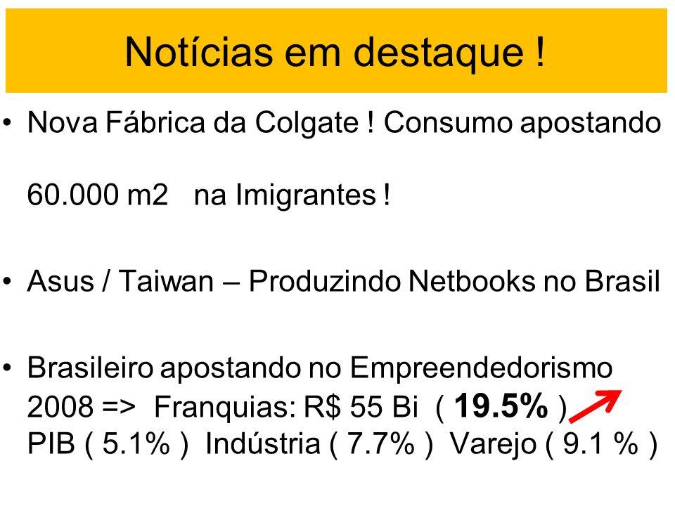 Notícias em destaque ! Nova Fábrica da Colgate ! Consumo apostando 60.000 m2 na Imigrantes ! Asus / Taiwan – Produzindo Netbooks no Brasil.