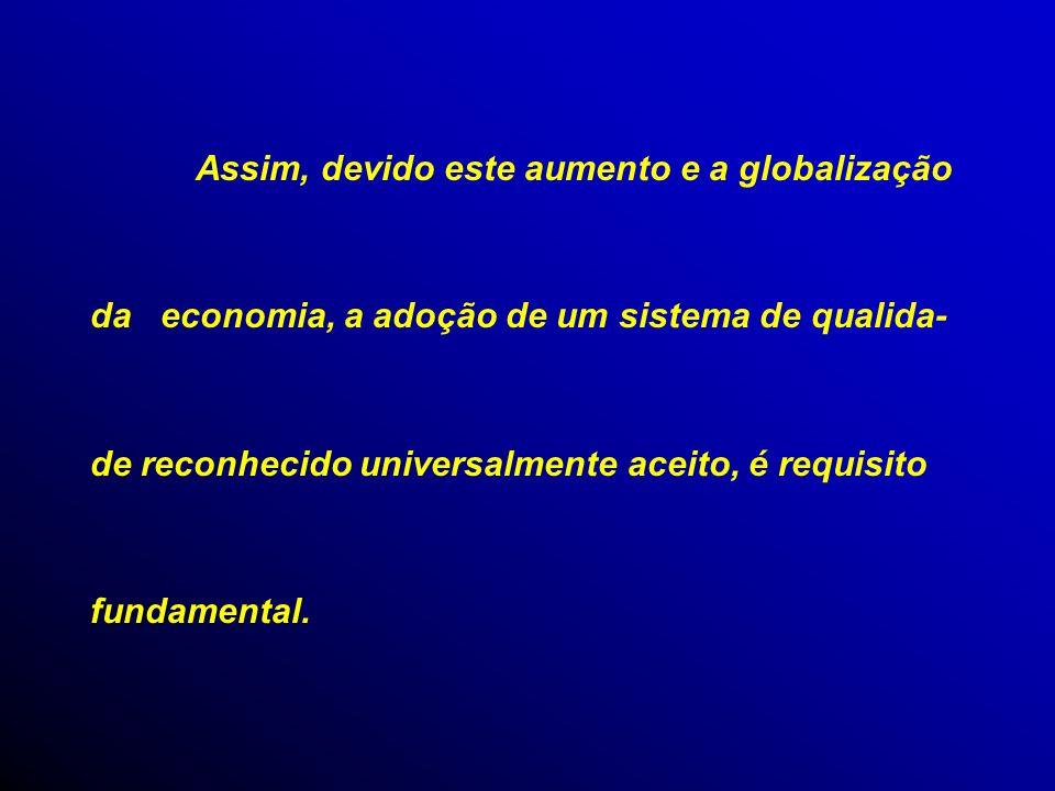Assim, devido este aumento e a globalização