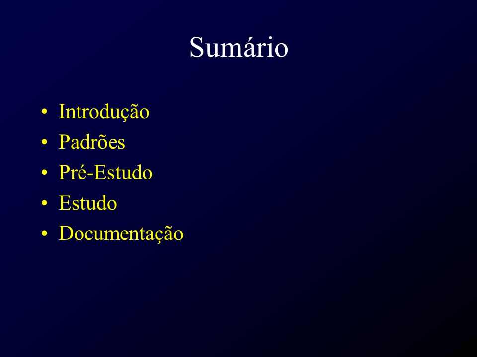 Sumário Introdução Padrões Pré-Estudo Estudo Documentação