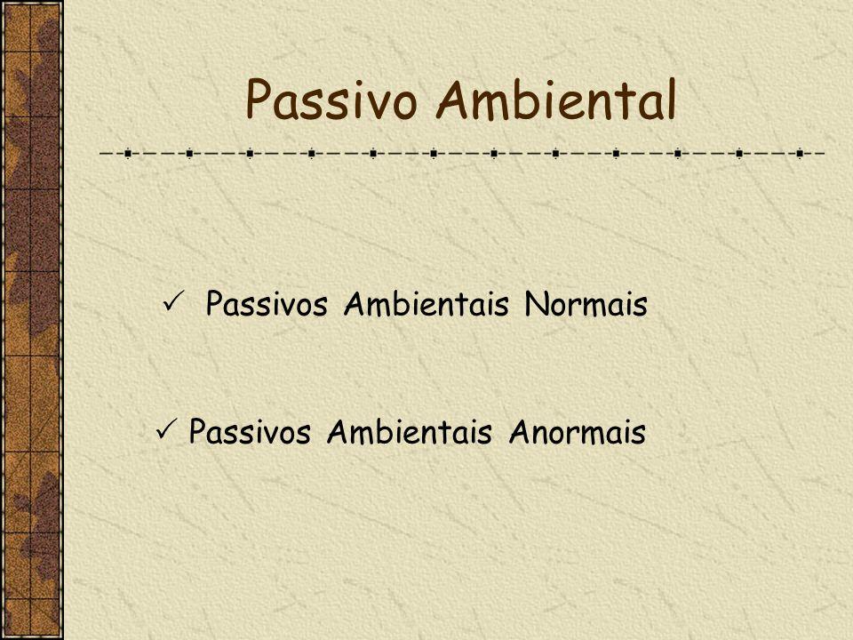 Passivo Ambiental  Passivos Ambientais Normais