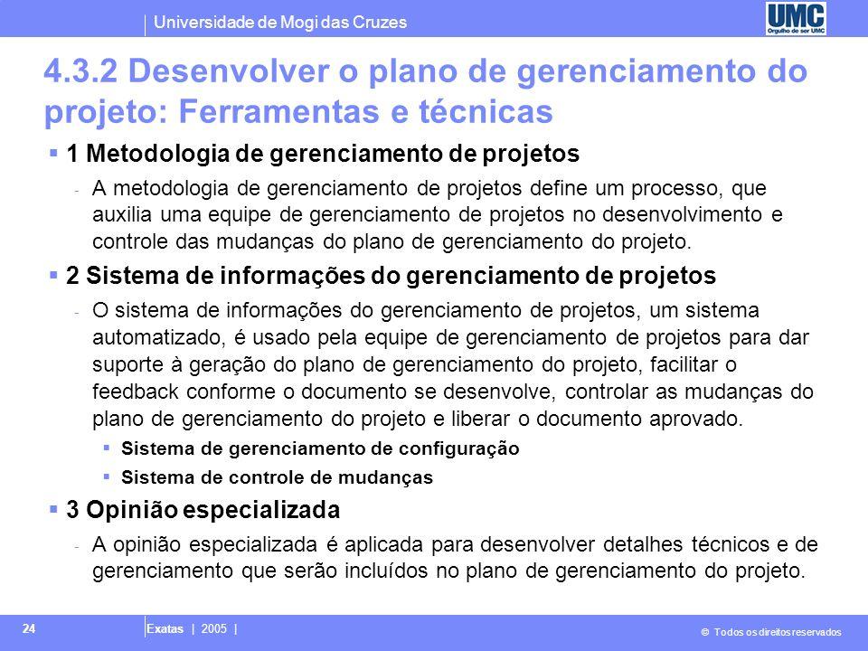 4.3.2 Desenvolver o plano de gerenciamento do projeto: Ferramentas e técnicas