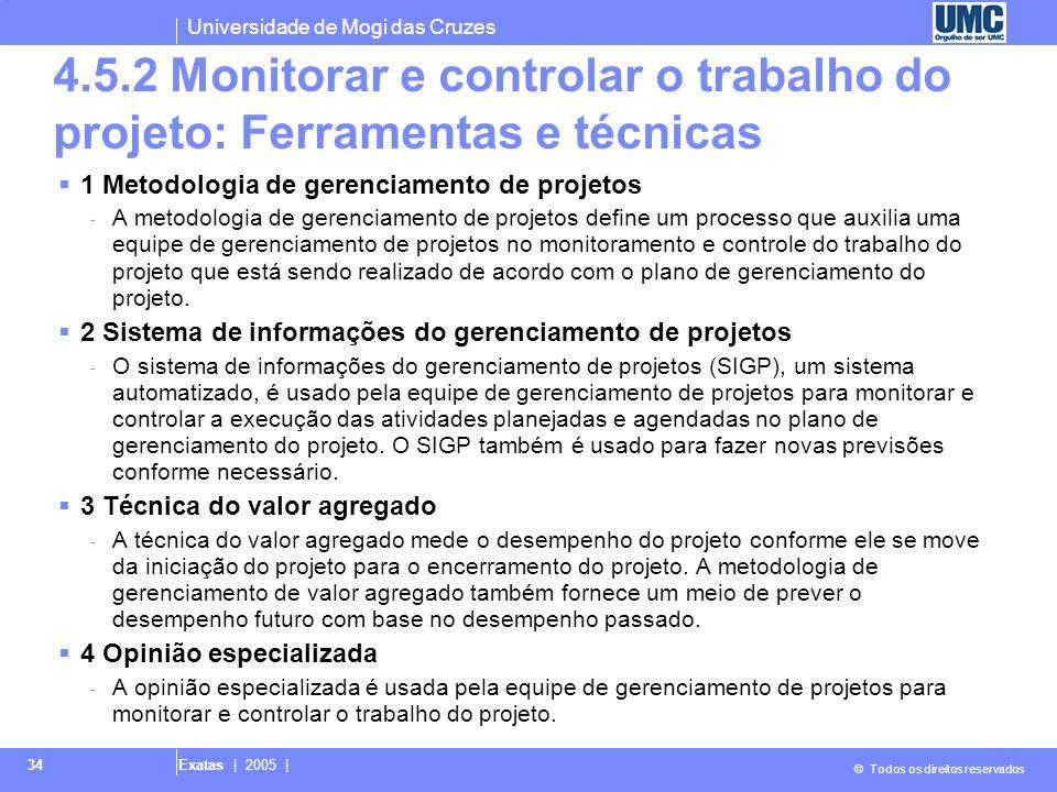 4.5.2 Monitorar e controlar o trabalho do projeto: Ferramentas e técnicas