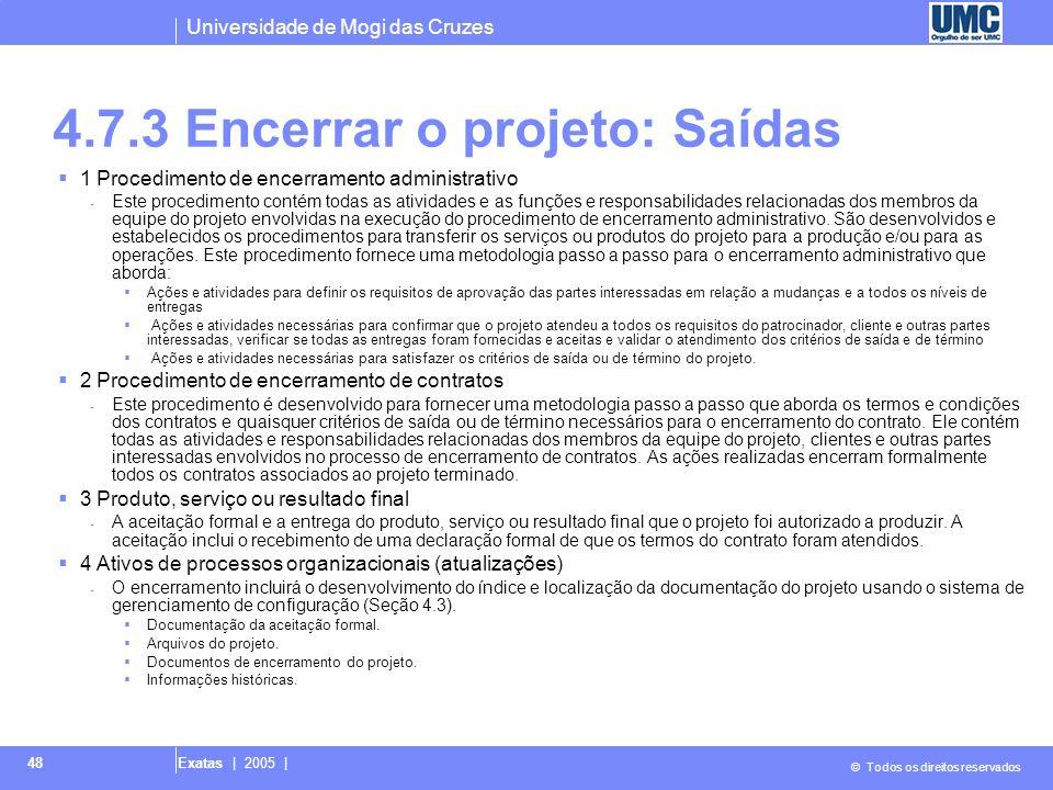4.7.3 Encerrar o projeto: Saídas
