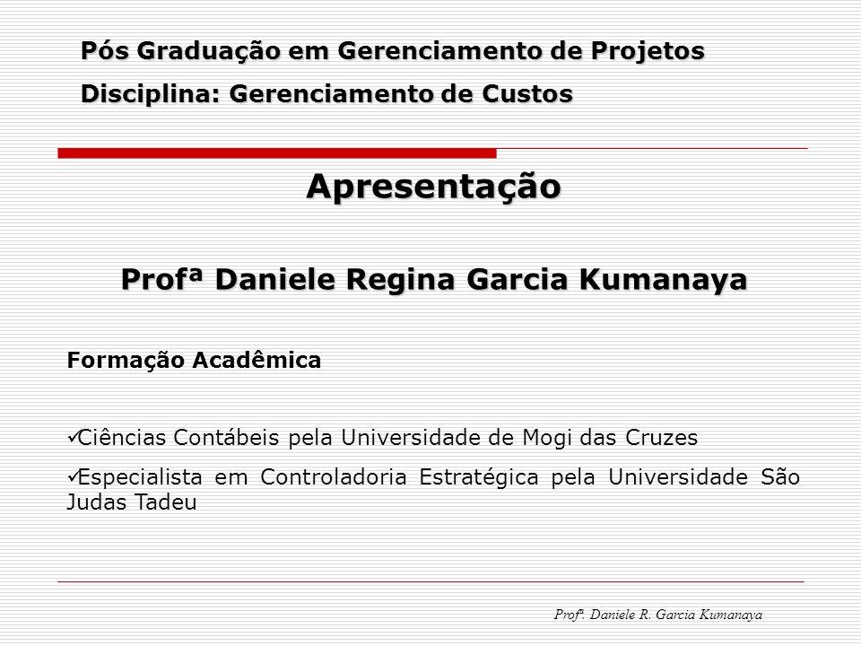 Profª Daniele Regina Garcia Kumanaya