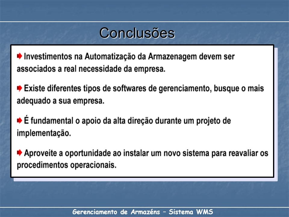 Conclusões Gerenciamento de Armazéns – Sistema WMS