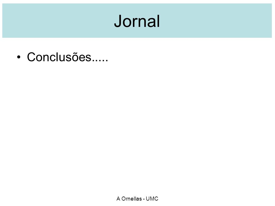 Jornal Conclusões..... A Ornellas - UMC