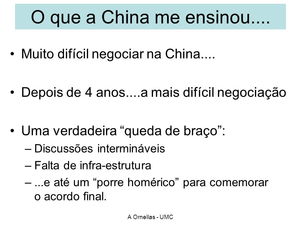 O que a China me ensinou.... Muito difícil negociar na China....
