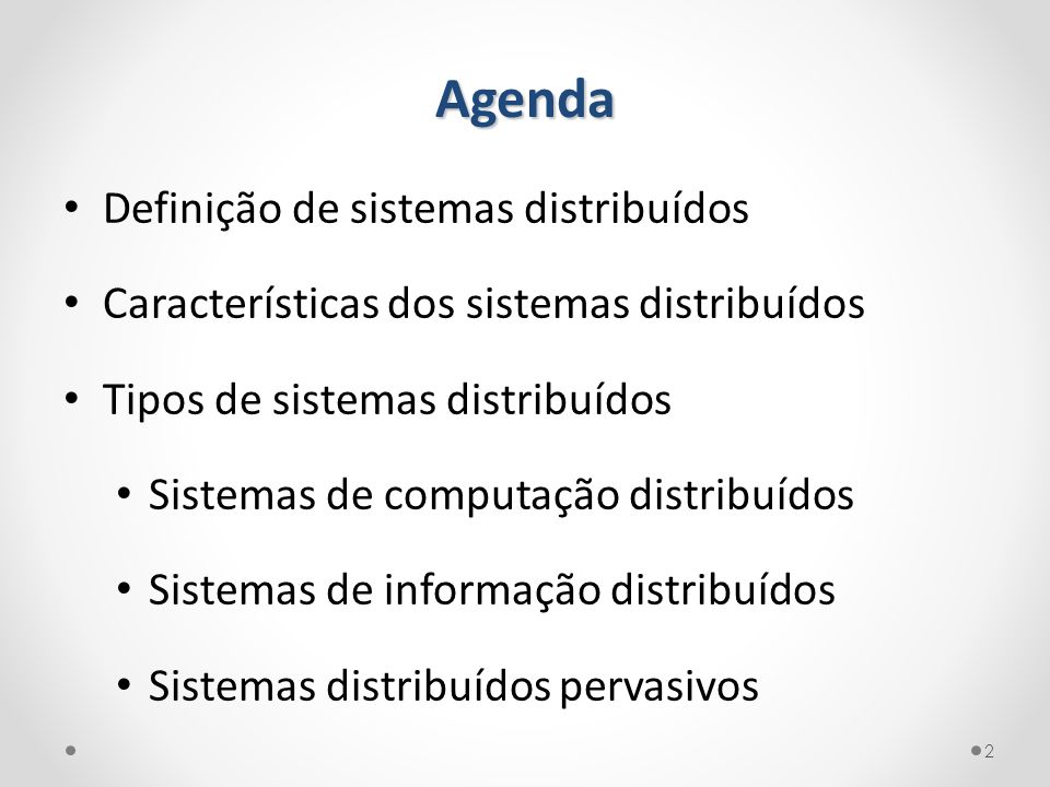 Agenda Definição de sistemas distribuídos