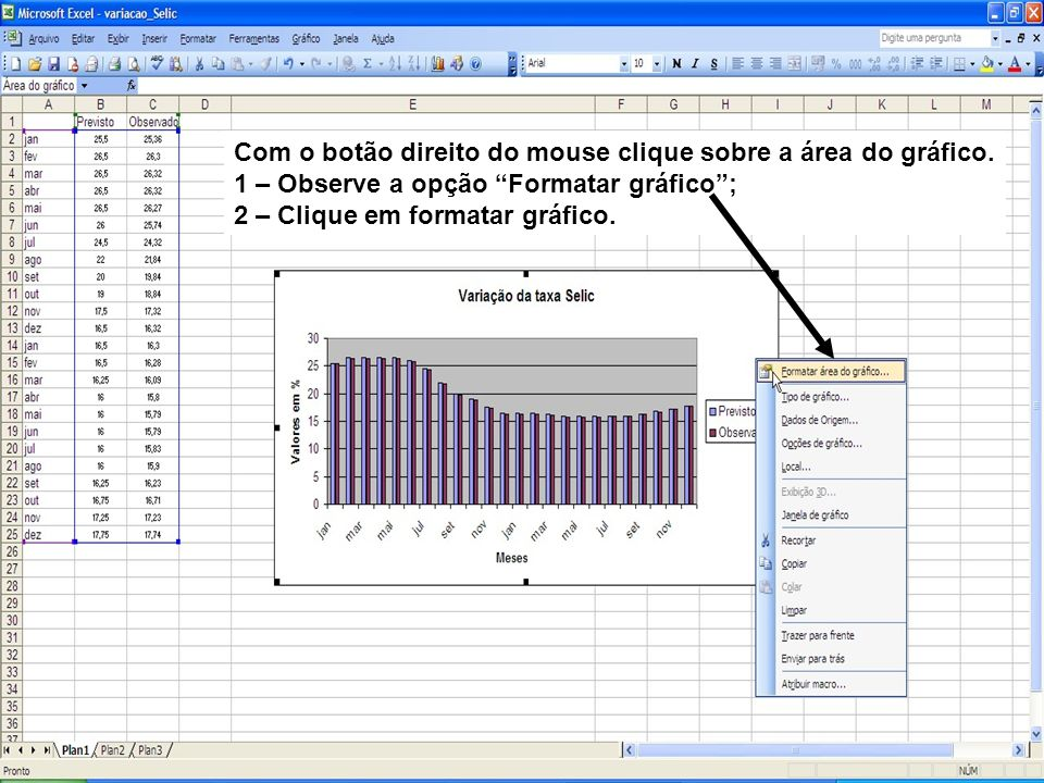 Com o botão direito do mouse clique sobre a área do gráfico.