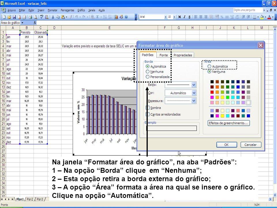 Na janela Formatar área do gráfico , na aba Padrões :