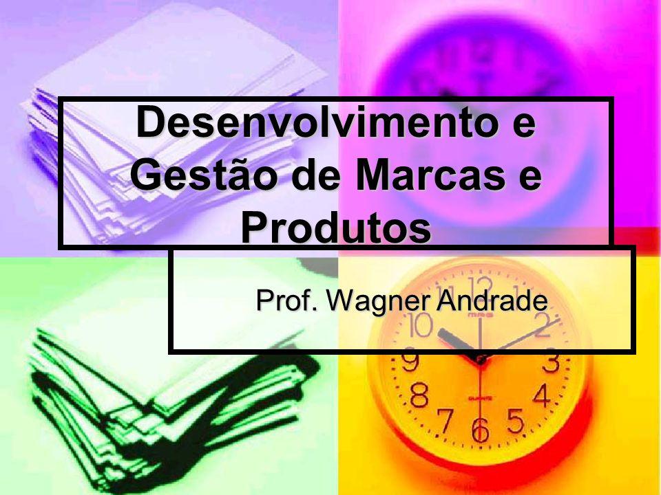 Desenvolvimento e Gestão de Marcas e Produtos