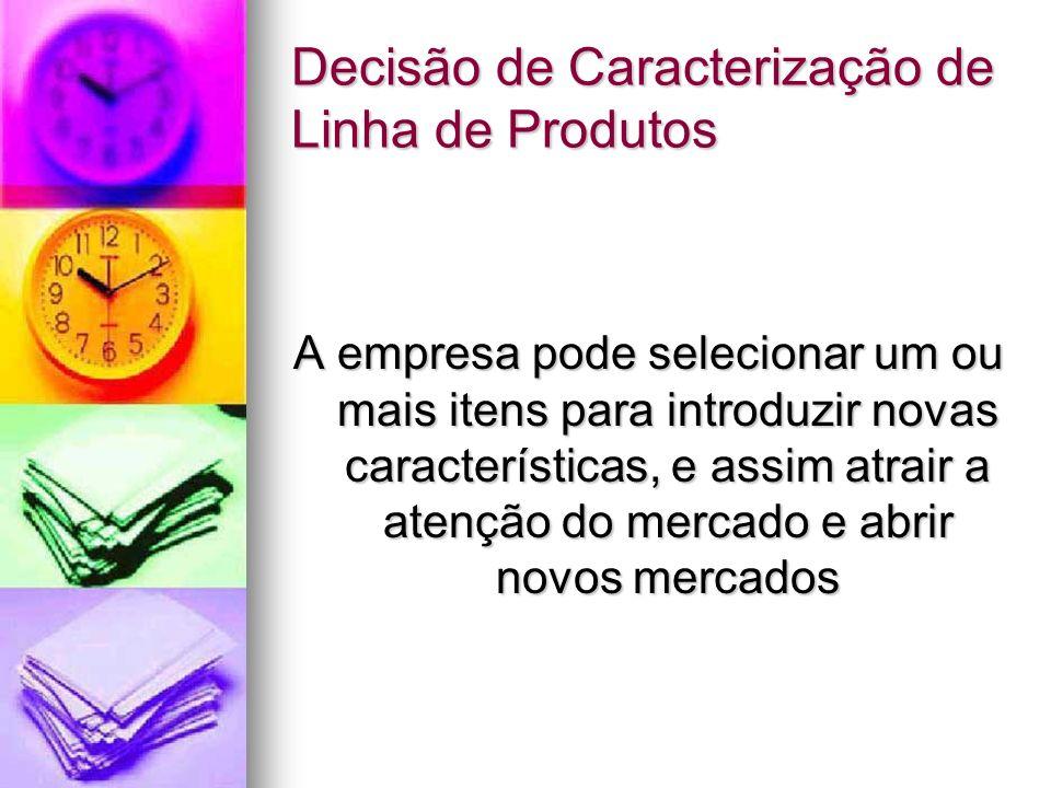 Decisão de Caracterização de Linha de Produtos