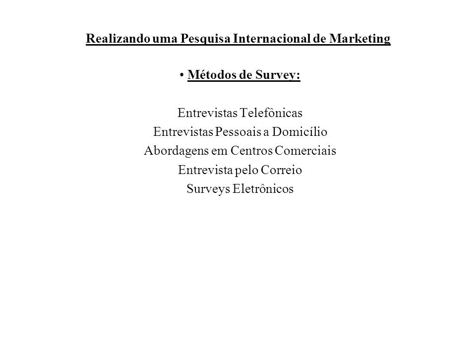 Realizando uma Pesquisa Internacional de Marketing