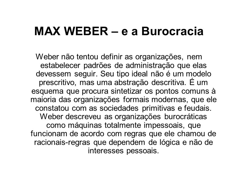 MAX WEBER – e a Burocracia