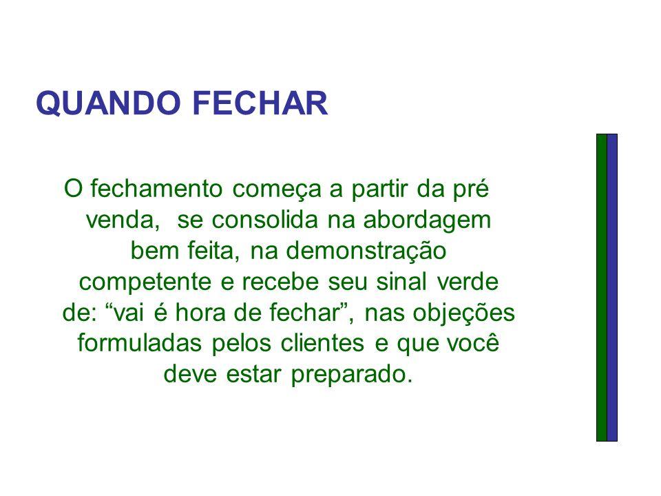 QUANDO FECHAR