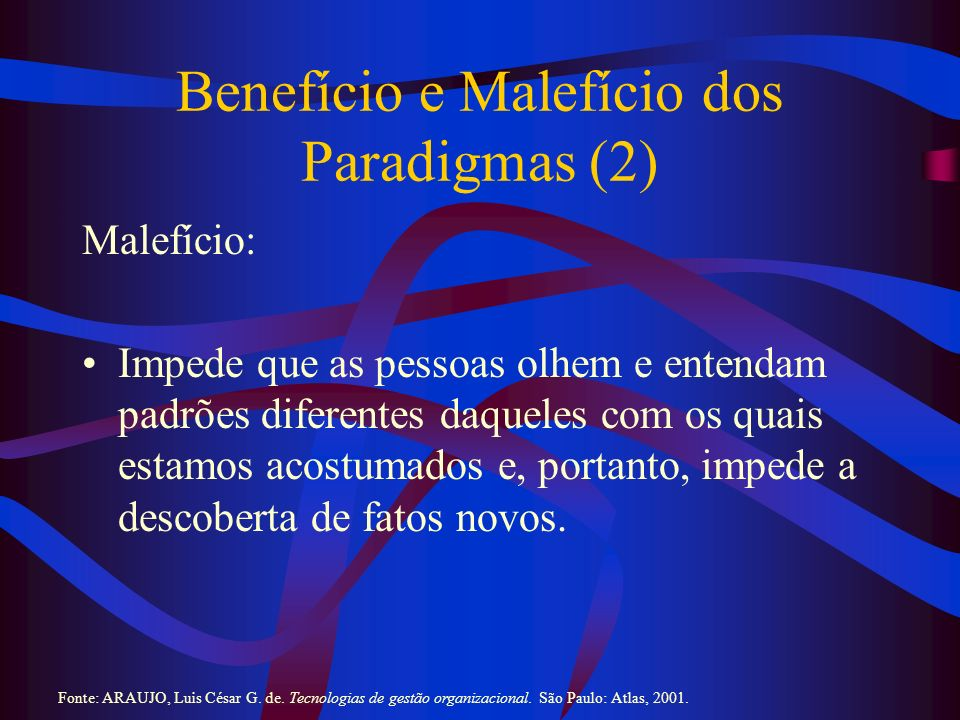 Benefício e Malefício dos Paradigmas (2)