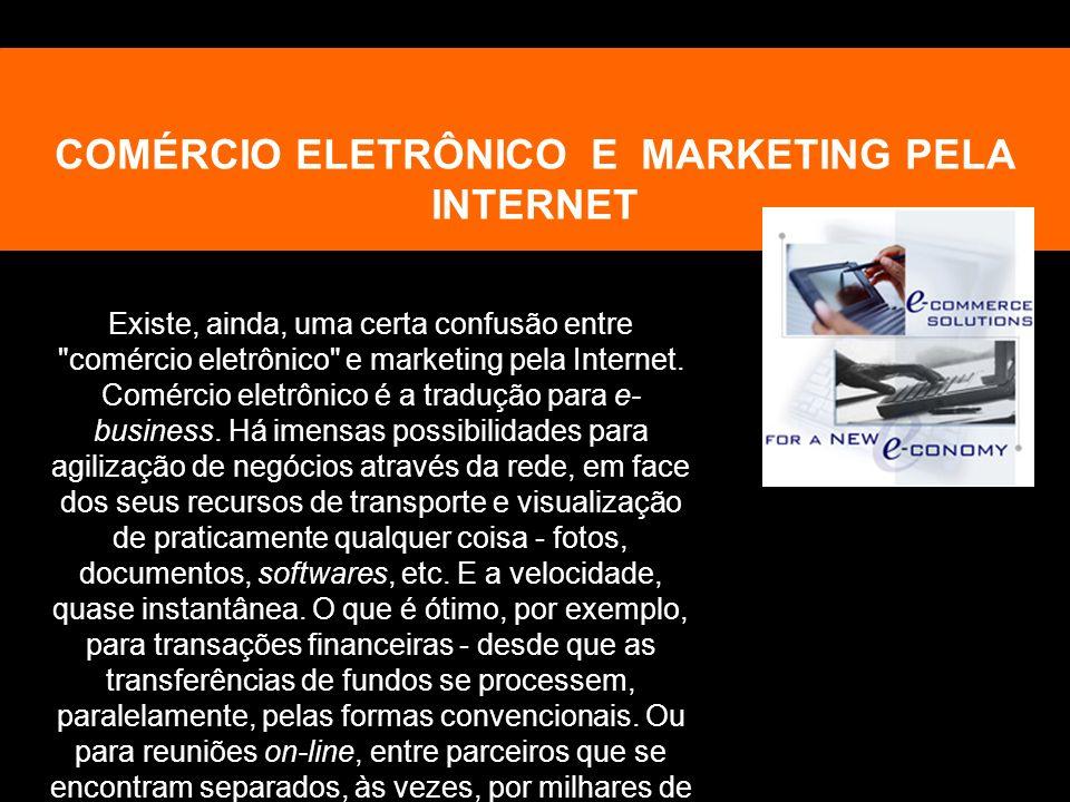 COMÉRCIO ELETRÔNICO E MARKETING PELA INTERNET