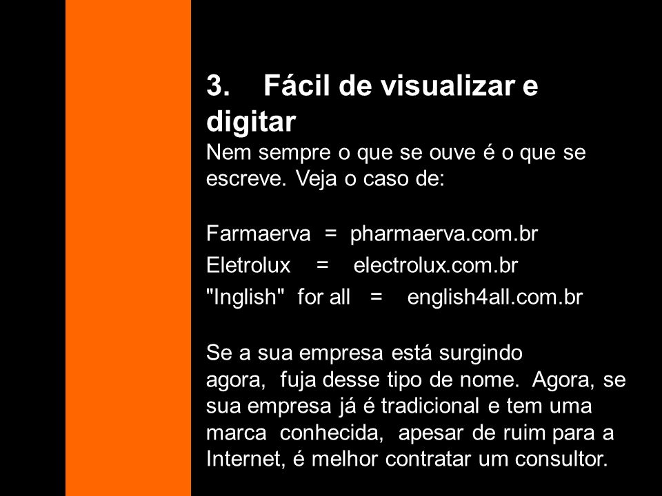 3. Fácil de visualizar e digitar