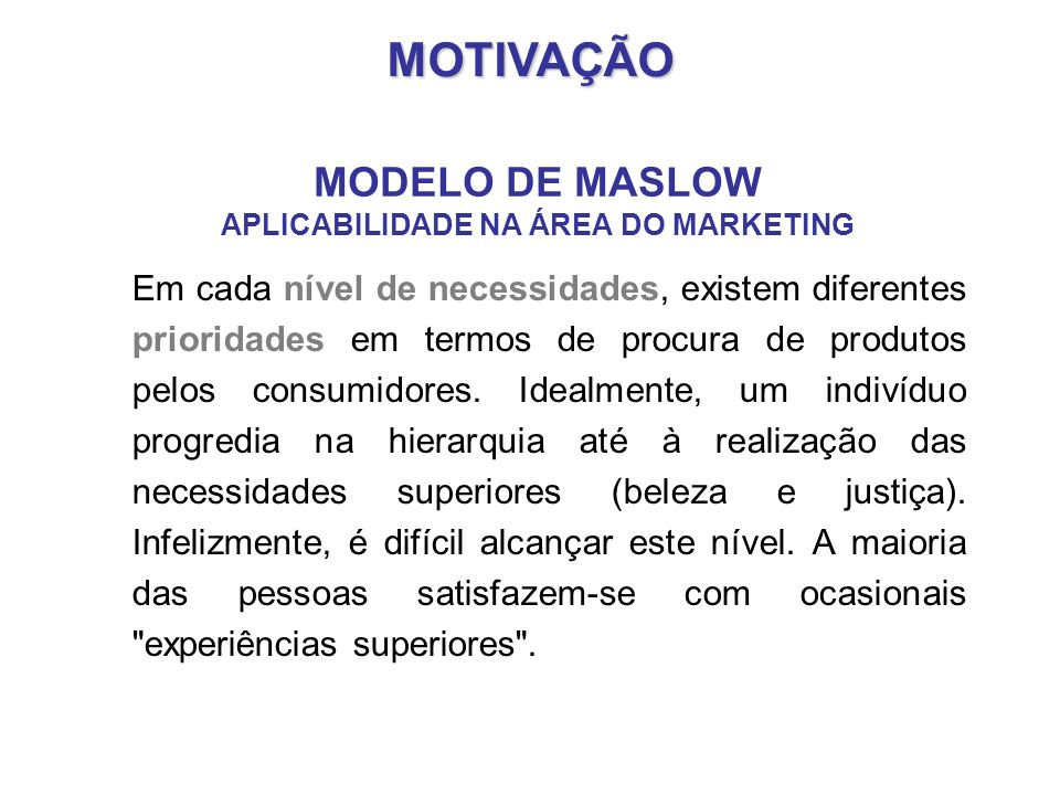 MODELO DE MASLOW APLICABILIDADE NA ÁREA DO MARKETING