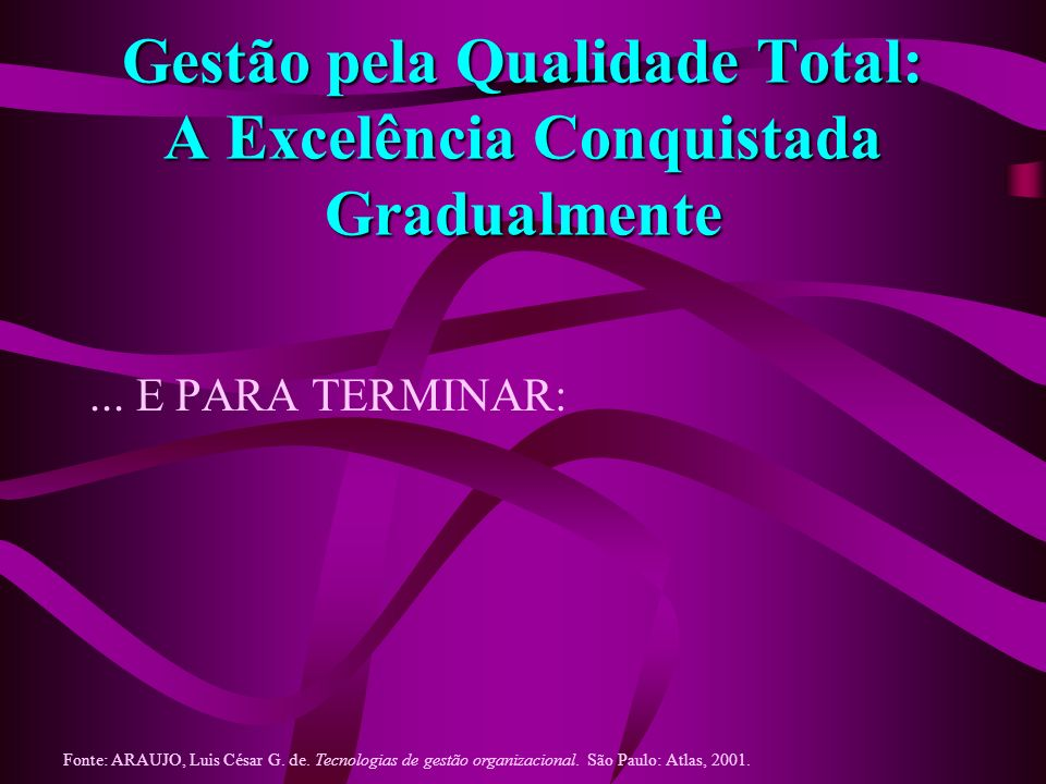 Gestão pela Qualidade Total: A Excelência Conquistada Gradualmente