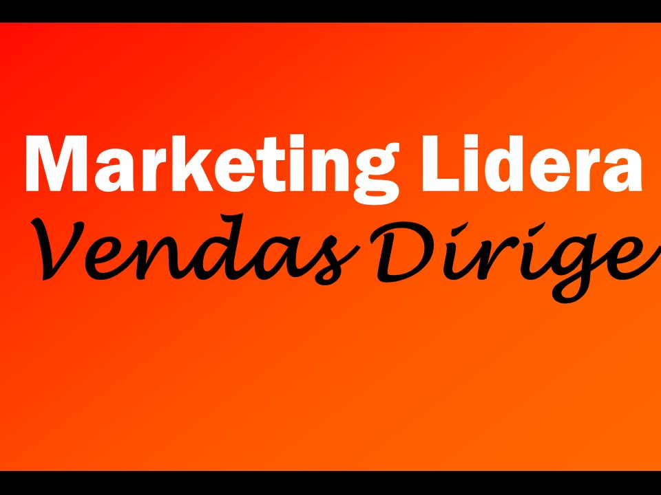 Marketing Lidera Vendas Dirige