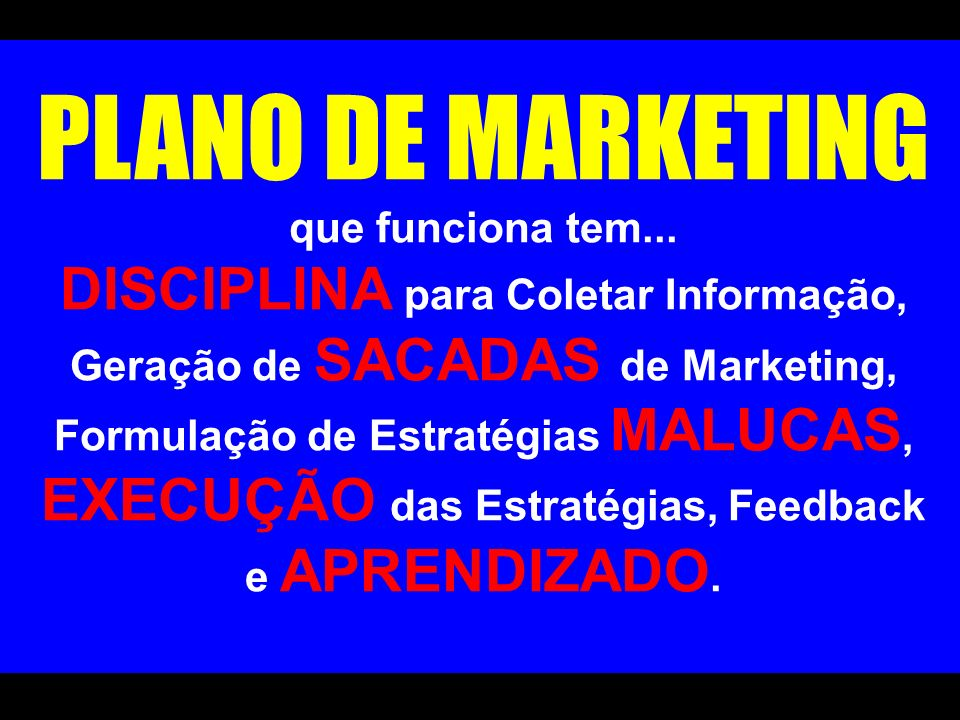 PLANO DE MARKETING que funciona tem...