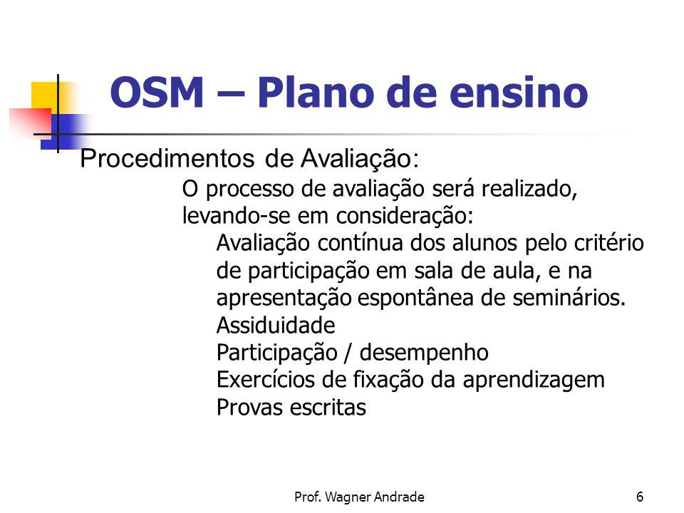 OSM – Plano de ensino Procedimentos de Avaliação: