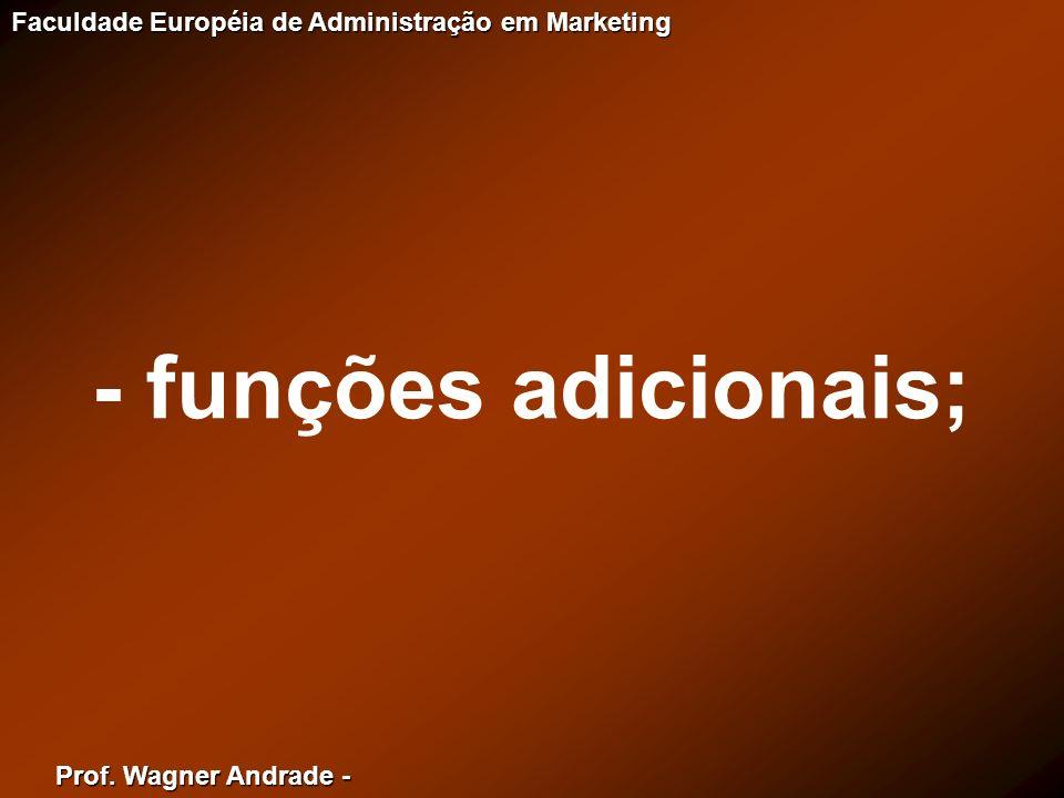 - funções adicionais;