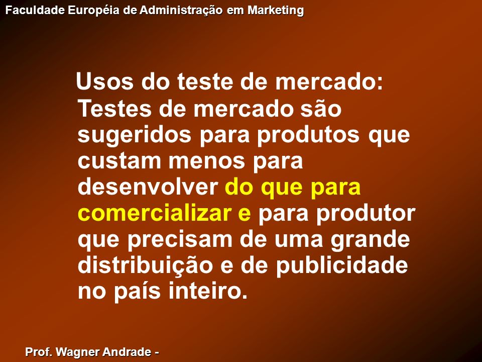 Usos do teste de mercado: