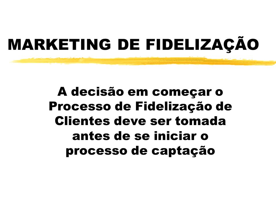 MARKETING DE FIDELIZAÇÃO